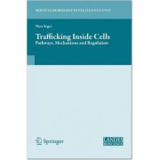 Trafficking Inside Cells by Nava Segev