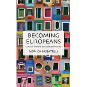 Becoming Europeans by Monica Sassatelli