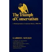 The Triumph of Conservatism by Gabriel Kolko