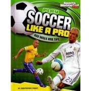 Play Soccer Like a Pro by Christopher Forest