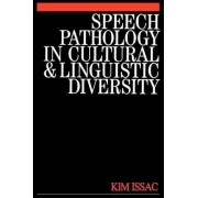Speech Pathology in Cultural and Linguistic Diversity by Kim Isaac