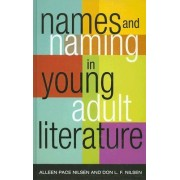 Names and Naming in Young Adult Literature by Alleen Pace Nilsen
