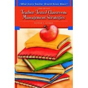 What Every Teacher Should Know About Teacher-tested Classroom Management Strategies by Blossom S. Nissman