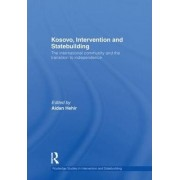 Kosovo, Intervention and Statebuilding by Aidan Hehir