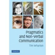 Pragmatics and Nonverbal Communication by Tim Wharton