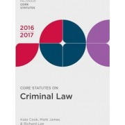 Core Statutes on Criminal Law 2016-17 by Kate Cook
