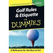 Golf Rules and Etiquette For Dummies by John Steinbreder