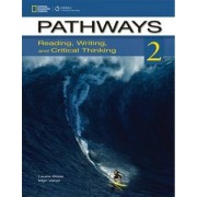 Pathways 2: Reading, Writing, and Critical Thinking: Text with Online Access Code by Laurie Blass