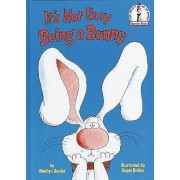 It's Not Easy Being a Bunny by Marilyn Sadler
