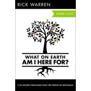 What On Earth Am I Here For? Study Guide with DVD by Rick Warren