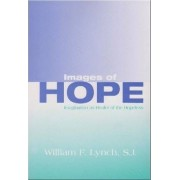 Images of Hope by William F. Lynch