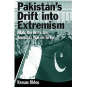 Pakistan's Drift into Extremism by Hassan Abbas