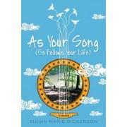 As Your Song: (So Follows Your Life)