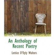 An Anthology of Recent Poetry by Lettice D'Oyly Walters