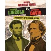 Abraham Lincoln vs. Jefferson Davis: Presidents of a Divided Nation