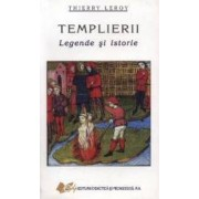 Templierii Legende Si Istorie - Thierry Leroy