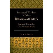 The Essential Wisdom of the Bhagavad Gita by Jack Hawley