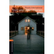 Oxford Bookworms Library: Level 2: Ghosts International: Troll and Other Stories
