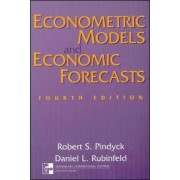 Econometric Models and Economic Forecasts by Robert S. Pindyck
