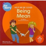 Help Me Be Good Being Mean by Joy Berry