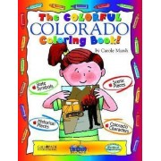 The Colorful Colorado Coloring Book! by Carole Marsh