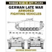 German Late War Armored Fighting Vehicles by George R. Bradford