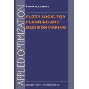 Fuzzy Logic for Planning and Decision Making by F.A. Lootsma