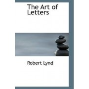 The Art of Letters by Robert Lynd