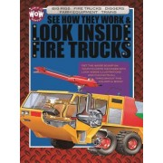 See How They Work & Look Inside Fire Trucks by Johannah Gilman Paiva