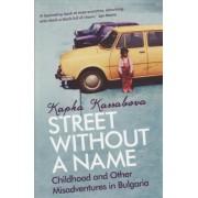 A Street without a Name by Kapka Kassabova