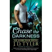 Chase the Darkness by J D Tyler