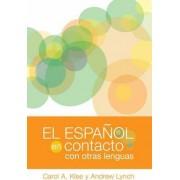 El espanol en contacto con otras lenguas by Carol A. Klee
