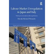 Labour Market Deregulation in Japan and Italy by Hiroaki Richard Watanabe