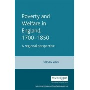 Poverty and Welfare in England, 1700-1850 by Steve King