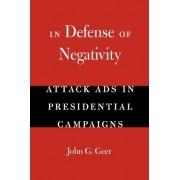 In Defense of Negativity by John G. Geer