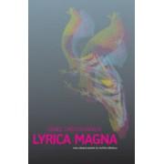 Lyrica Magna. Eseu despre poezia lui Nichita Stanescu