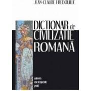 Dictionar de Civilizatie Romana - Jean-Claude Fredoiille
