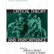 Critical Theory and Performance by Prof. Janelle G. Reinelt