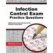 Infection Control Exam Practice Questions by Danb Exam Secrets Test Prep