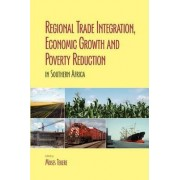 Regional Trade Integration, Economic Growth and Poverty Reduction in Southern Africa by Moses Tekere