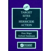 Target Sites of Herbicide Action by Peter B