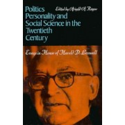 Politics, Personality, and Social Science in the Twentieth Century by Arnold A Rogow