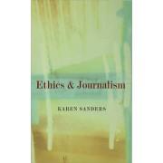 Ethics and Journalism by Karen Sanders