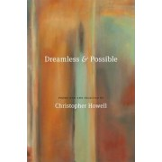Dreamless and Possible by Christopher Howell