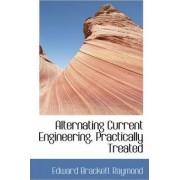 Alternating Current Engineering Practically Treated by Edward Brackett Raymond