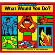 What Would You Do? by Linda Schwartz