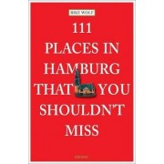 111 Places in Hamburg That You Shouldn't Miss by Rike Wolf