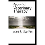 Special Veterinary Therapy by Mart R Steffen