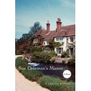 Sue Colemans Manor by Margot Rising