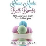 Luxurious Bath Bombs - 40 Bath Bomb Recipes by Jenny De Luca